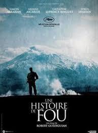 Histoire de fou (Une) / Robert Guédiguian, réal.   Guédiguian, Robert. Metteur en scène ou réalisateur. Scénariste. Producteur
