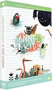 Annecy kids 3 / Burcu Sankur, Eugène Boitsov, Geoffrey Godet... [et al.], réal.   Sankur, Burcu. Metteur en scène ou réalisateur