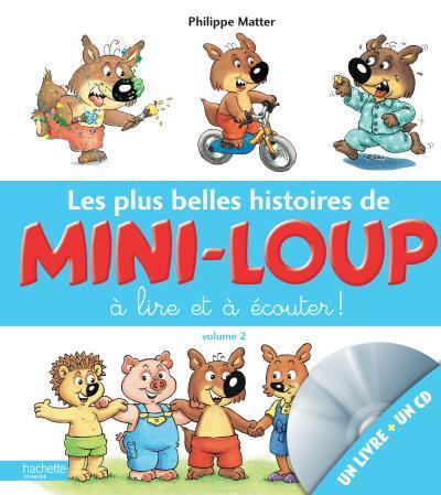 Les Plus belles histoires de Mini-Loup à lire et à écouter, vol. 2 / Philippe Matter | Matter, Philippe. Auteur