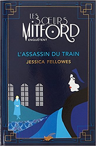 L' assassin du train / Jessica Fellowes | Fellowes, Jessica. Auteur