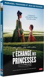 Echange des princesses (L') / Marc Dugain, réal.   Dugain, Marc. Metteur en scène ou réalisateur. Scénariste