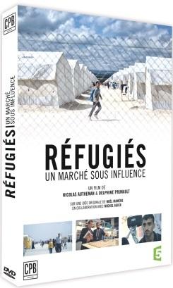 Réfugiés : un marché sous influence / Nicolas Autheman et Delphine Prunault, réal. | Autheman, Nicolas. Metteur en scène ou réalisateur