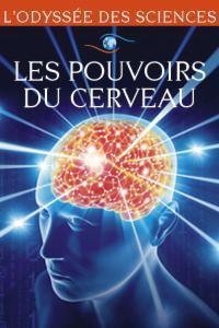 Les pouvoirs du cerveau / Cécile Denjean, Amine Mestari, réal. | Denjean, Cécile. Metteur en scène ou réalisateur
