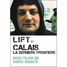 Lift et Calais, la dernière frontière / Marc Isaacs, réal. | Isaacs, Marc. Metteur en scène ou réalisateur