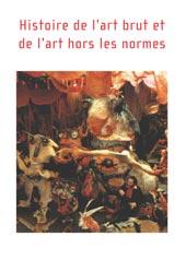 Histoire de l'art brut et de l'art hors les normes / Alain Vollerin, réal. | Vollerin, Alain. Metteur en scène ou réalisateur
