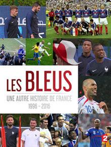 Les Bleus : Une autre histoire de France : 1996 - 2016 / Pascal Blanchard, Sonia Dauger et David Dietz | Blanchard, Pascal. Scénariste