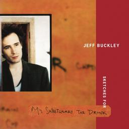 Sketches for my sweetheart the drunk / Jeff Buckley | Buckley, Jeff