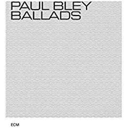 Ballads / Paul Bley, p | Bley, Paul. Compositeur. Musicien