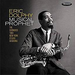 Musical prophet / Eric Dolphy, fl, sax a, clar. basse | Dolphy, Eric. Compositeur. Saxophone