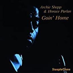 Goin' home / Archie Shepp, saxo s et t | Shepp, Archie