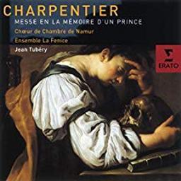 Messe en la mémoire d'un Prince / Marc-Antoine Charpentier | Charpentier, Marc-Antoine