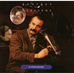 Le Pornographe : volume 3 / interprète, Georges Brassens   Brassens, Georges. Interprète