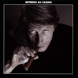 Dutronc au Casino / interprète compositeur, Jacques Dutronc | Dutronc, Jacques. Interprète. Compositeur