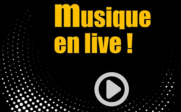 Musique en live ! |